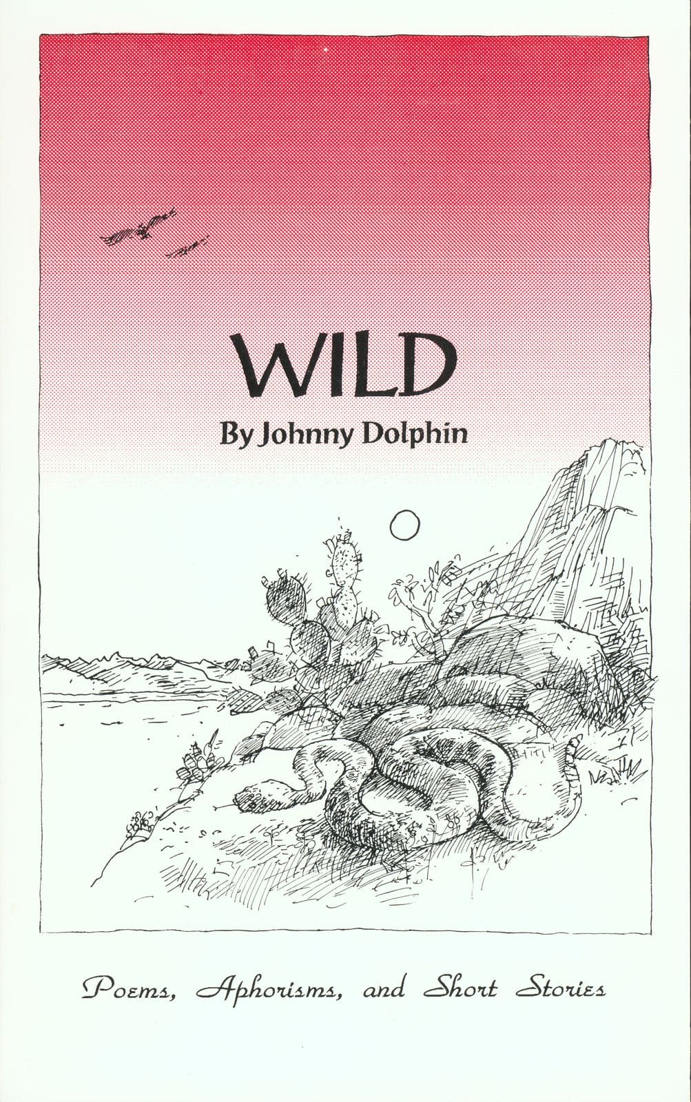 Wild: Poems, Aphorisms and Short Stories