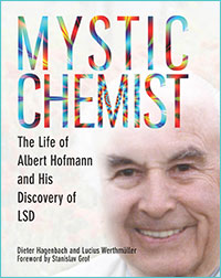 Mystic Chemist: The Life of Albert Hofmann his Discovery LSD