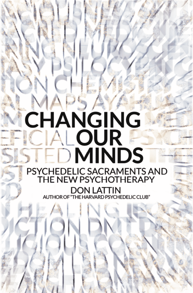 Changing Our Minds: Psychedelic Sacraments and the New Psychotherapy