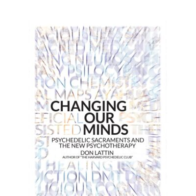 Changing Our Minds by Don Lattin
