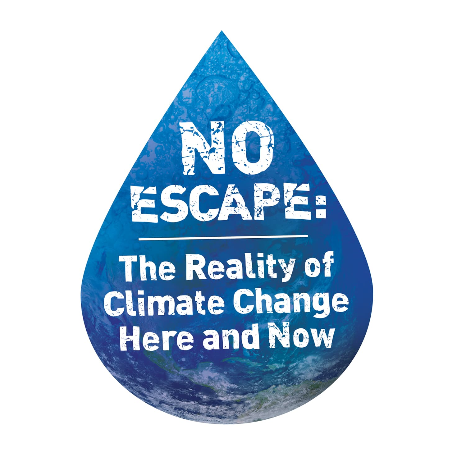 No Escape: The Reality of Climate Change Here & Now