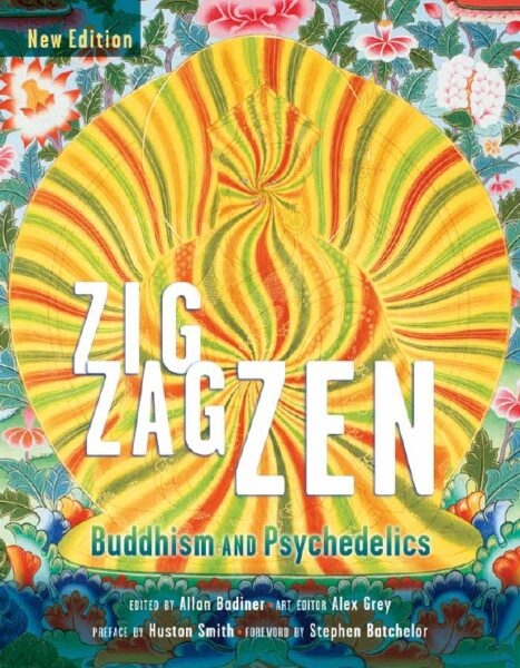 Zig Zag Zen: Buddhism and Psychedelics edited by Allan Badiner