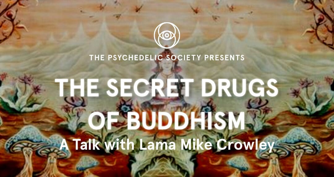 Psychedelic Society UK Presents A Talk with Lama Mike Crowley