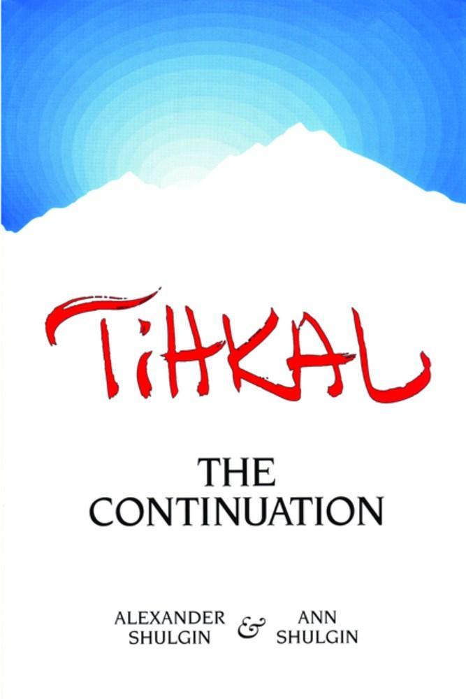 TiHKAL: The Continuation